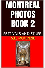 Montreal Photos Book 2: Festivals and Stuff Kindle Edition