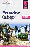 Reise Know-How Reiseführer Ecuador mit Galápagos (mit großem Faltplan)