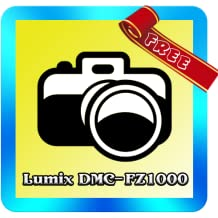 DMC-FZ1000 Tutorial