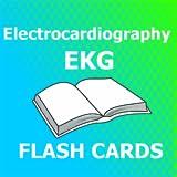 Electrocardiography EKG Flashcards 2018 Ed