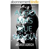 Algo más que magia. (Libro único) (Spanish Edition)