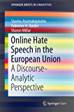 Online Hate Speech in the European Union: A Discourse-Analytic Perspective (SpringerBriefs in Linguistics) (English Edition)