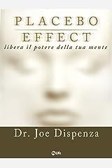 Placebo Effect: Trasforma la mente in materia Formato Kindle