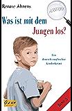 Was ist mit dem Jungen los?: Ein deutsch-englischer Kinderkrimi (A case for us 3)