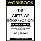 WORKBOOK For The Gifts of Imperfection: Let Go of Who You Think You're Supposed to Be and Embrace Who You Are