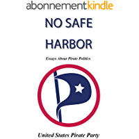 No Safe Harbor: United States Pirate Party (English Edition)