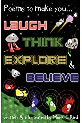 Poems To Make You... Laugh, Think, Explore & Believe: Volume 1 Paperback