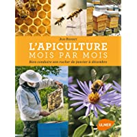 L'apiculture mois par mois -Nouvelle édition-