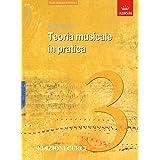 Teoria Musicale in pratica. Grado 3. ABRSM in italiano