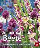 Immerblühende Beete: Gestalten mit Blüte, Blatt & Struktur (BLV)
