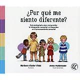 ¿Por qué me siento diferente? Guia pedagógica para comprender la integración sensorial y el desorden en el procesamiento sens