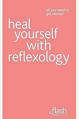 Heal Yourself with Reflexology: Flash Kindle Edition