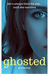 Ghosted: She's always there for you...until she vanishes Kindle Edition