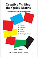 Creative Writing: the Quick Matrix: Selected exercises & ideas for teachers Kindle Edition