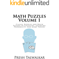 Math Puzzles Volume 1: Classic Riddles and Brain Teasers In Counting, Geometry, Probability, And Game Theory (English…