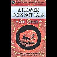 Flower Does Not Talk: Zen Essays (English Edition)