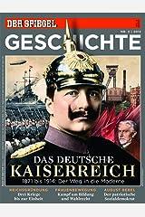 SPIEGEL GESCHICHTE 3/2013: Das deutsche Kaiserreich Broschiert