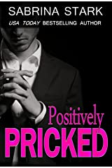 Positively Pricked: A Billionaire Loathing-to-Love Romance Kindle Edition