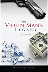 THE VIOLIN MAN'S LEGACY (Jack Calder Crime Series #1) Kindle Edition