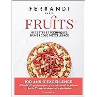 Fruits: Recettes et techniques d'une école d'excellence