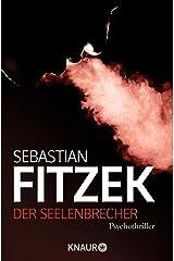 Der Seelenbrecher: Psychothriller Kindle Ausgabe