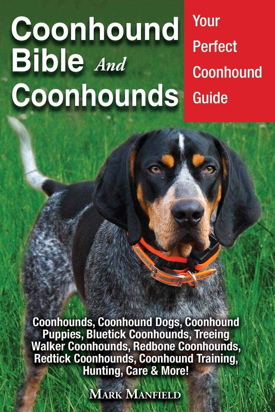 Coonhound Bible and Coonhounds: Your Perfect Coonhound Guide Coonhounds, Coonhound Dogs, Coonhound Puppies, Bluetick…