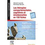 Les thérapies comportementales cognitives et émotionnelles en 150 fiches: + Les Boîtes à outils numériques du praticien (Prat