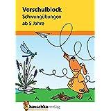 Vorschulblock - Schwungübungen ab 5 Jahre: 626