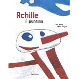 Achille il puntino. Ediz. a colori