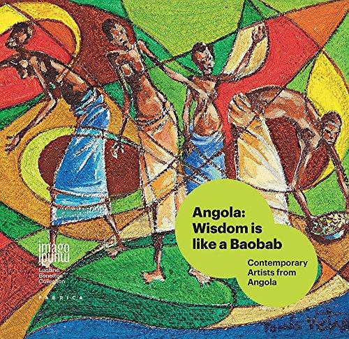 Angola: wisdom is like a baobab. Contemporary artists from Angola. Ediz. italiana, inglese e portoghese (Imago Mundi. Luciano Benetton collection) por aa.vv.