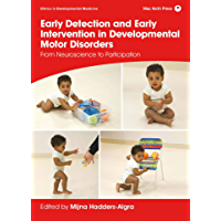 Early Detection and Early Intervention in Developmental Motor Disorders: From Neuroscience to Participation (Clinics in…