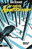 Der magische Adventskalender: Eine Kindergeschichte in Zeiten der Kälte. Illustriert von Daniel Faller