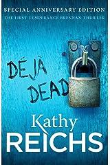 Deja Dead: (Temperance Brennan 1) Kindle Edition