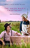 The Amish Maid's Sweetheart: Amish Romance (Amish Maids Trilogy Book 2) (English Edition)
