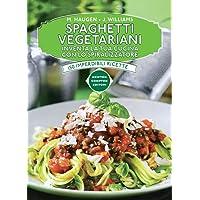Spaghetti vegetariani  Inventa la tua cucina con lo spiralizzatore