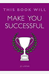 This Book Will Make You Successful (This Book Will...) Kindle Edition
