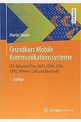 Grundkurs Mobile Kommunikationssysteme: LTE-Advanced Pro, UMTS, HSPA, GSM, GPRS, Wireless LAN und Bluetooth Taschenbuch