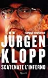 Jürgen Klopp. Scatenate l'inferno