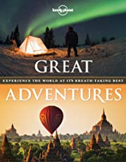Great Adventures: Experience the World at its Breath-Taking Best (Lonely Planet)