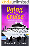 Dying to Cruise (A Rachel Prince Mystery Book 4)