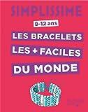 Simplissime - Les bracelets les + faciles du monde