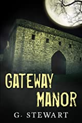 Gateway Manor - A Horror Suspense Novelette Kindle Edition