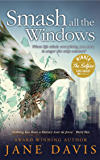 Smash all the Windows: Winner of The Selfies (Best independent adult fiction author) 2018
