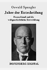 Jahre der Entscheidung: Deutschland und die weltgeschichtliche Entwicklung (German Edition) Versión Kindle