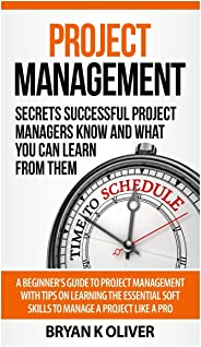 Project Management: Secrets Successful Project Managers Already Know About: A Beginner's Guide to Project Management, nailin
