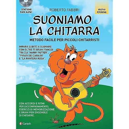 Suoniamo la chitarra. Metodo facile per piccoli chitarristi. Con CD-Audio