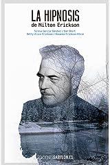 La hipnosis de Milton Erickson (Spanish Edition) Kindle Ausgabe