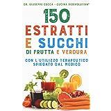150 estratti e succhi di frutta e verdura