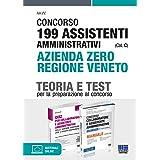 Kit Completo Concorso 199 Assistenti Amministrativi Azienda Zero Regione Veneto (Cat. C). Teoria + Test per la preparazione a