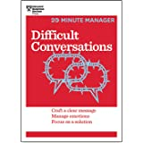 Difficult Conversations (20-Minute Manager Series): Craft a Clear Message, Manage Emotions, Focus on a Solution